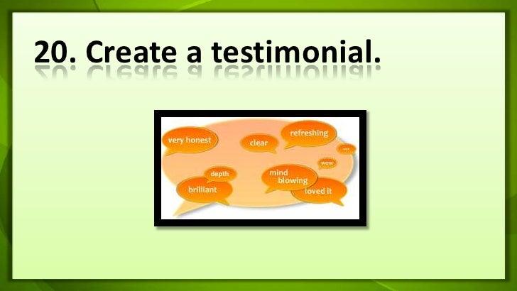 20. Create a testimonial.<br />