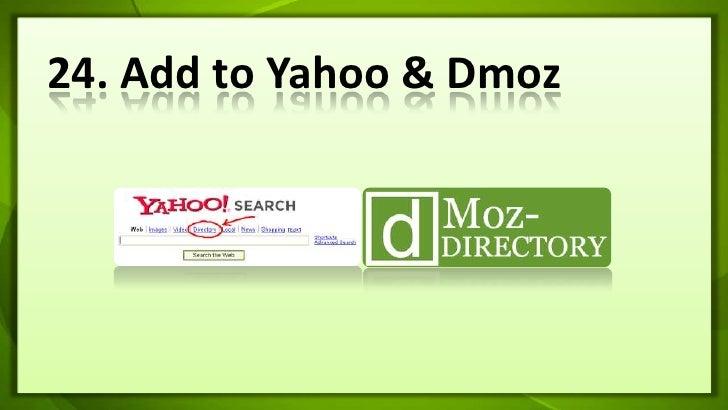 24. Add to Yahoo & Dmoz<br />