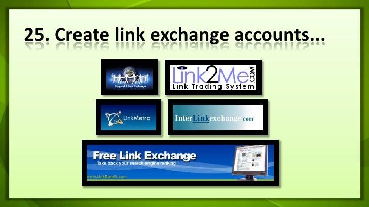 25. Create link exchange accounts...<br />