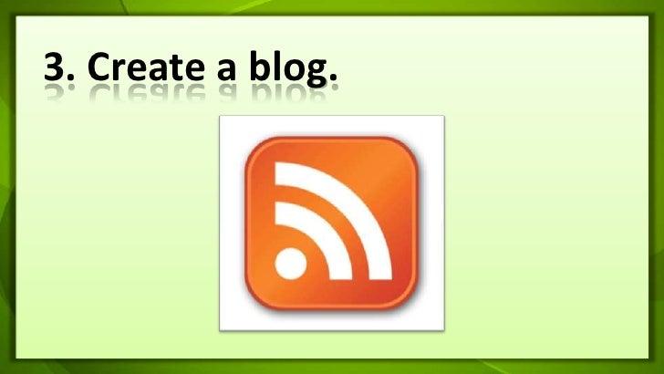 3. Create a blog.<br />