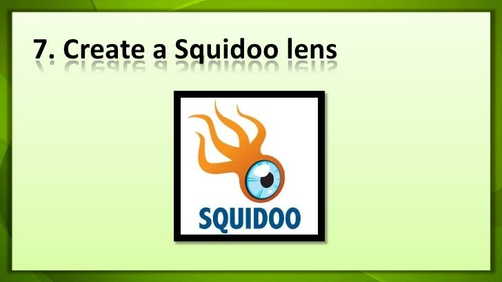 7. Create a Squidoo lens<br />