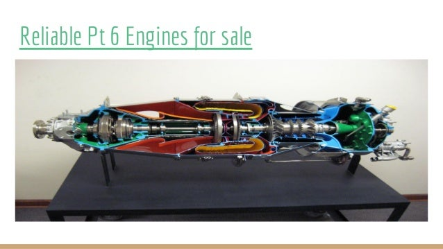 Reliable Pt 6 Engines for sale