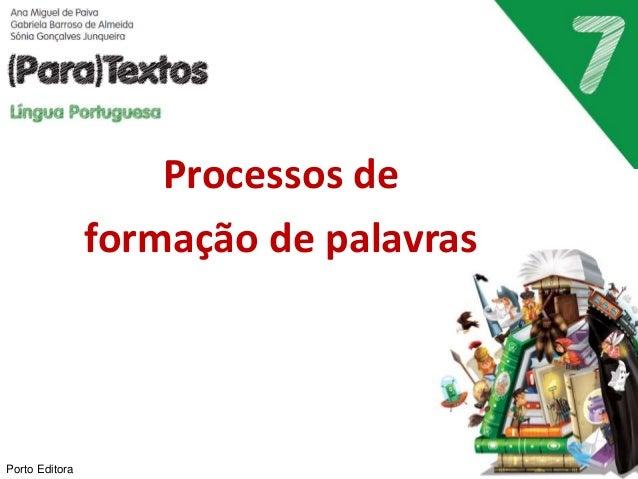 Processos de formação de palavras Porto Editora