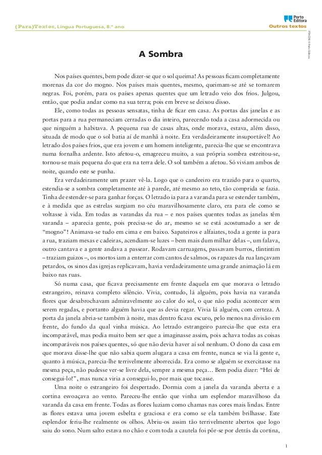 Oo (Para)Textos, Língua Portuguesa, 8.º ano  Outros textos PT8CDR © Porto Editora  A Sombra Nos países quentes, bem pode d...