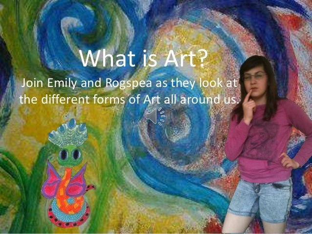 What is Art? Join Emily and Rogspea as they look at the different forms of Art all around us.