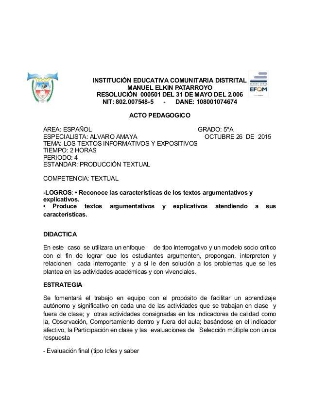 INSTITUCIÓN EDUCATIVA COMUNITARIA DISTRITAL MANUEL ELKIN PATARROYO RESOLUCIÓN 000501 DEL 31 DE MAYO DEL 2.006 NIT: 802.007...