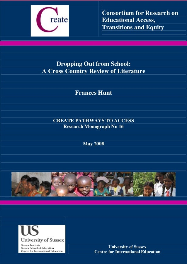 Consortium for Research on Educational Access, Transitions and Equity  Dropping Out from School: A Cross Country Review of...