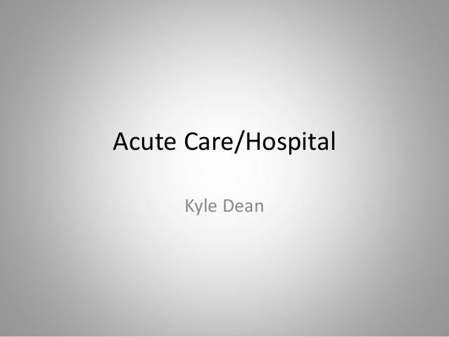 Acute Care/Hospital Kyle Dean