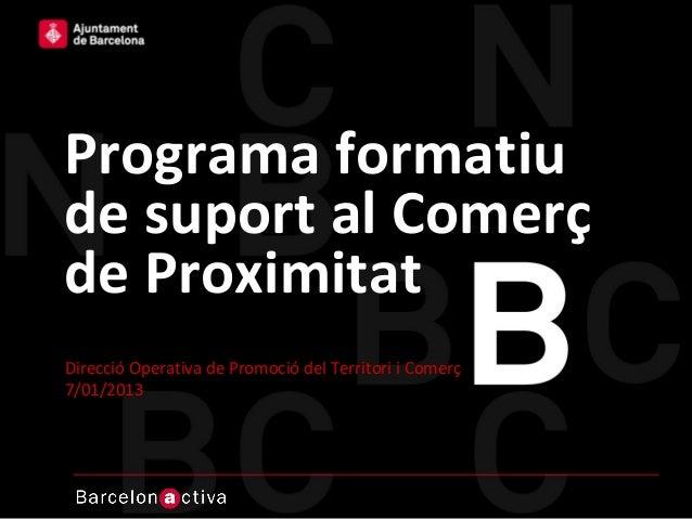 Haga clic para modificar el estilo de título del patrónPrograma formatiude suport al Comerçde ProximitatDirecció Operativa...