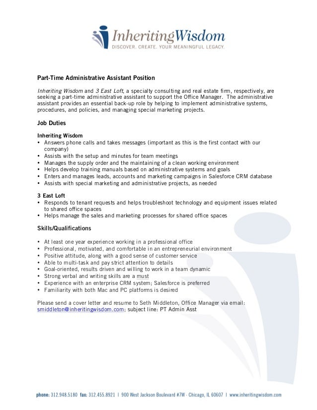 Part Time Administrative Assistant Job Description. Part Time Administrative  Assistant PositionInheriting Wisdom And 3 East Loft, A Specialty Consulting  And  Executive Assistant Job Description Resume