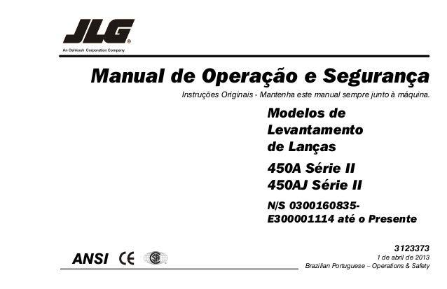 Manual de Operação e Segurança ANSI ® Instruções Originais - Mantenha este manual sempre junto à máquina. Modelos de Levan...