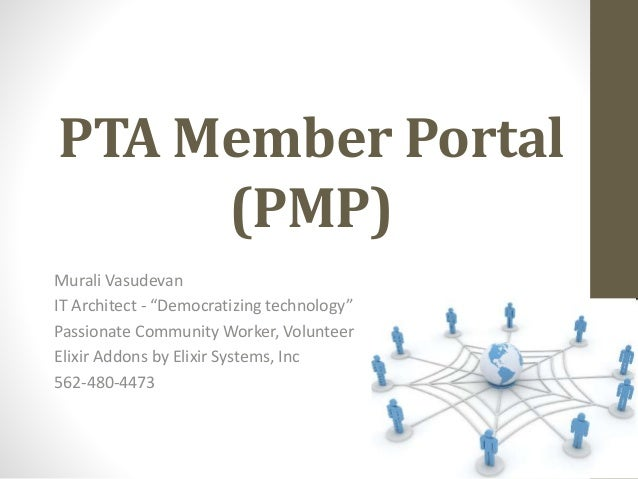 "PTA Member Portal (PMP) Murali Vasudevan IT Architect - ""Democratizing technology"" Passionate Community Worker, Volunteer ..."