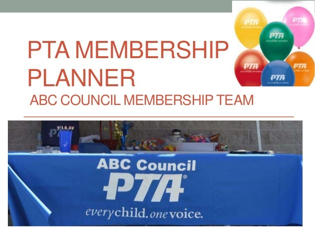 PTA MEMBERSHIP PLANNER ABC COUNCIL MEMBERSHIP TEAM