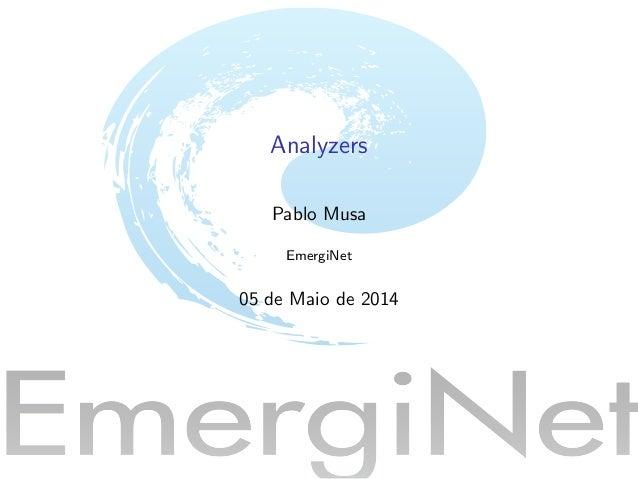 Analyzers Pablo Musa EmergiNet 05 de Maio de 2014
