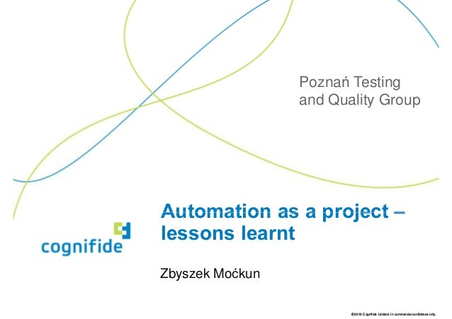 Poznań Testing                 and Quality GroupAutomation as a project –lessons learntZbyszek Moćkun                     ...