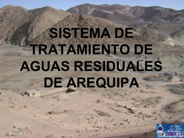 SISTEMA DE TRATAMIENTO DE AGUAS RESIDUALES DE AREQUIPA 20-06-2011