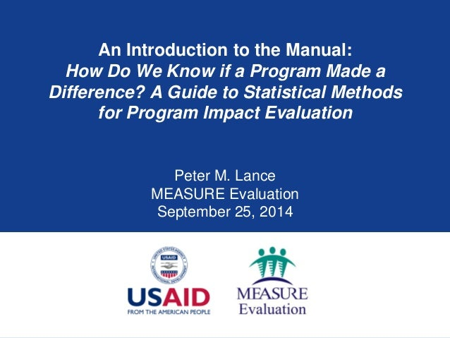 An Introduction to the Manual: How Do We Know if a Program Made a Difference? A Guide to Statistical Methods for Program I...