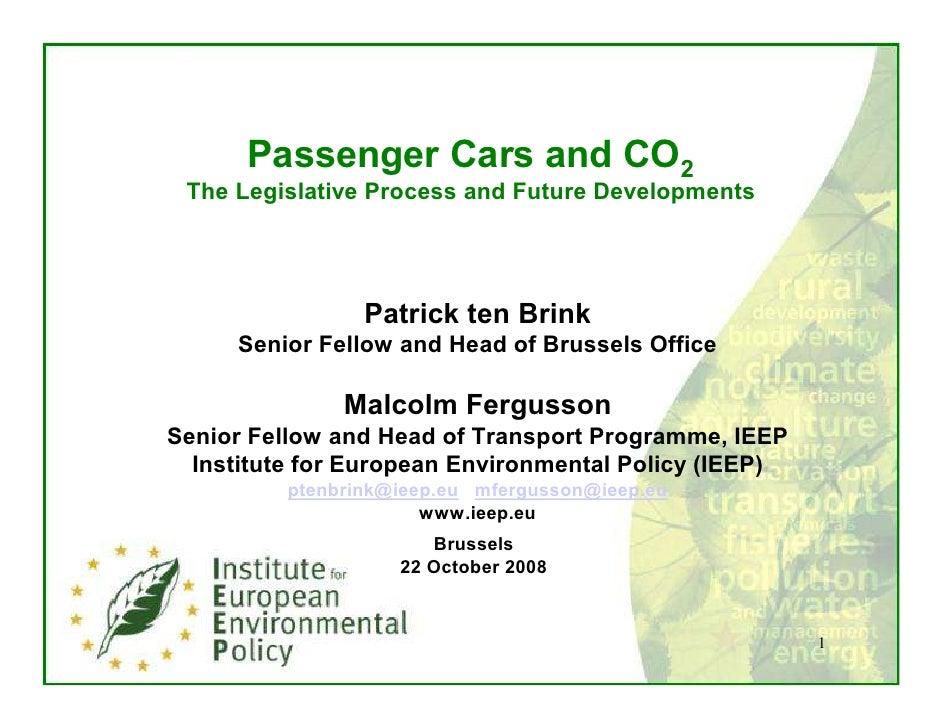 Passenger Cars and CO2  The Legislative Process and Future Developments                      Patrick ten Brink      Senior...