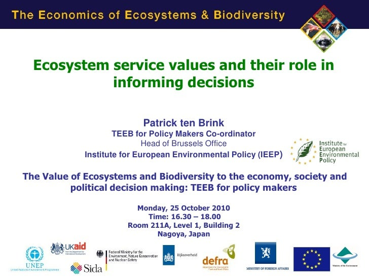 Ecosystem service values and their role in            informing decisions                           Patrick ten Brink     ...