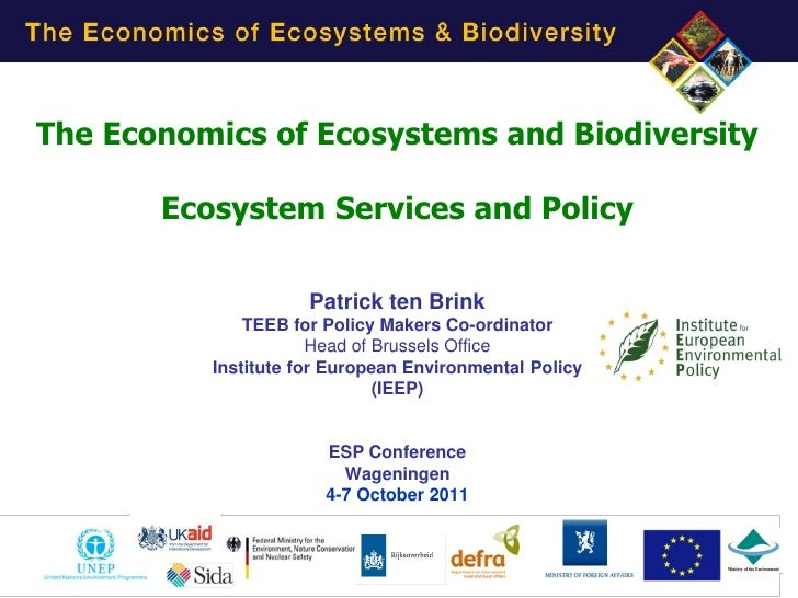 The Economics of Ecosystems and Biodiversity       Ecosystem Services and Policy                     Patrick ten Brink    ...