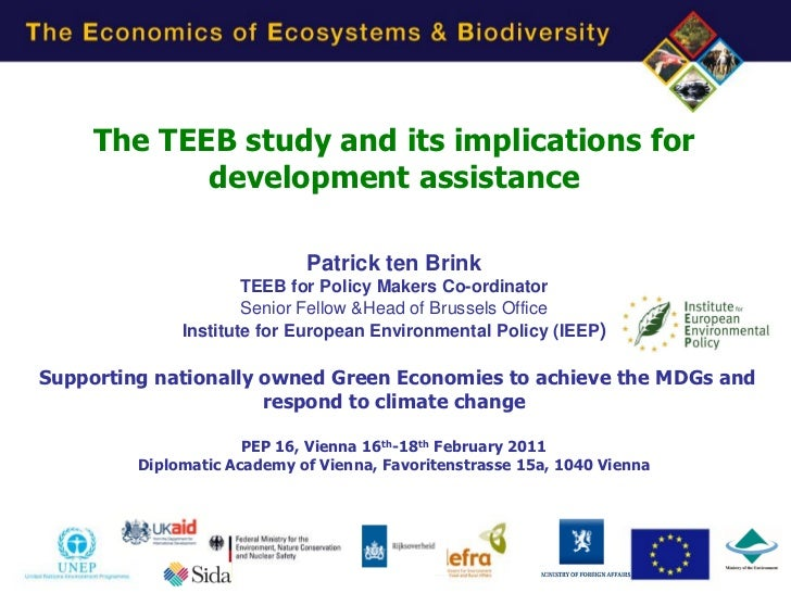 The TEEB study and its implications for            development assistance                             Patrick ten Brink   ...