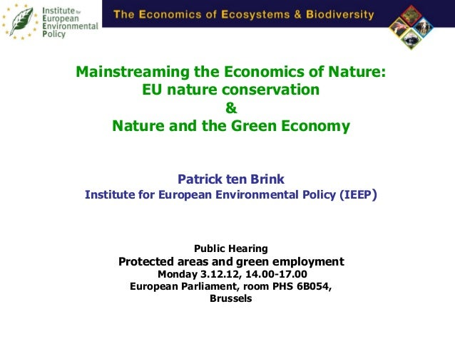 Mainstreaming the Economics of Nature:        EU nature conservation                  &    Nature and the Green Economy   ...