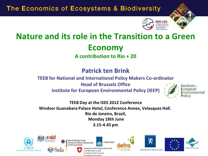 Nature and its role in the Transition to a Green                   Economy                       A contribution to Rio + 2...