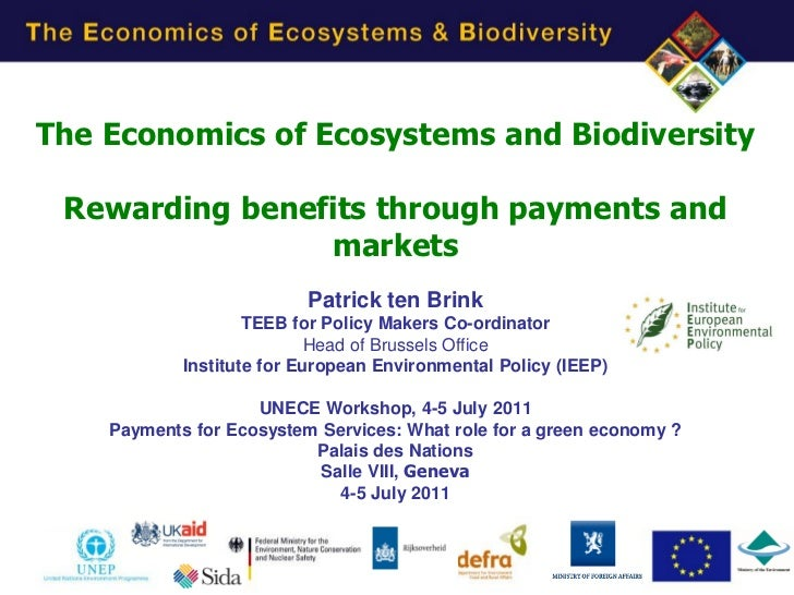 The Economics of Ecosystems and Biodiversity Rewarding benefits through payments and                markets               ...