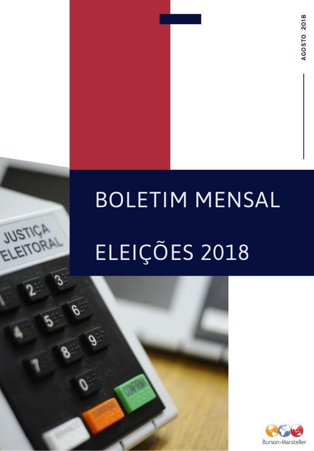 BOLETIM MENSAL ELEIÇÕES 2018 AGOSTO2018