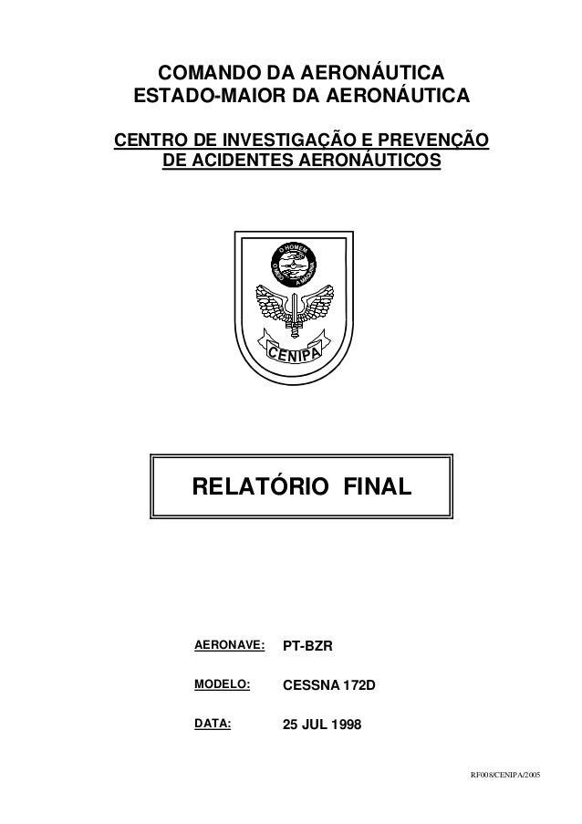 RF008/CENIPA/2005 COMANDO DA AERONÁUTICA ESTADO-MAIOR DA AERONÁUTICA CENTRO DE INVESTIGAÇÃO E PREVENÇÃO DE ACIDENTES AERON...