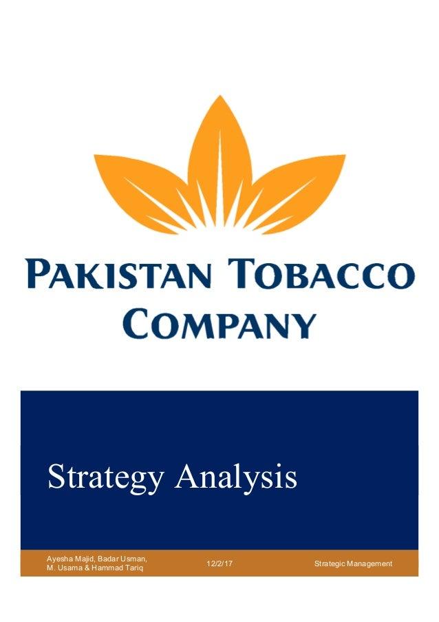 Strategy Analysis Ayesha Majid, Badar Usman, M. Usama & Hammad Tariq 12/2/17 Strategic Management