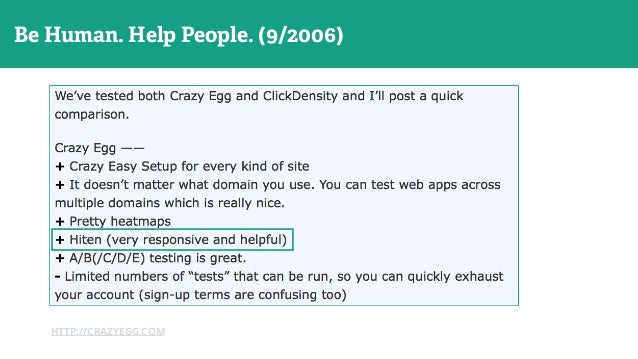 Go Where Customers Are! HTTP://CRAZYEGG.COM Be Human. Help People. (9/2006)