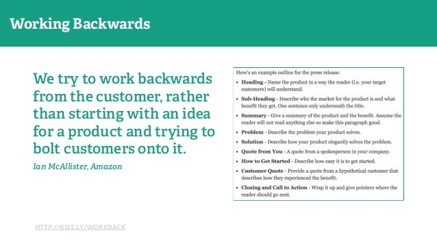 HTTP://KISS.LY/WORKBACK We try to work backwards from the customer, rather than starting with an idea for a product and tr...