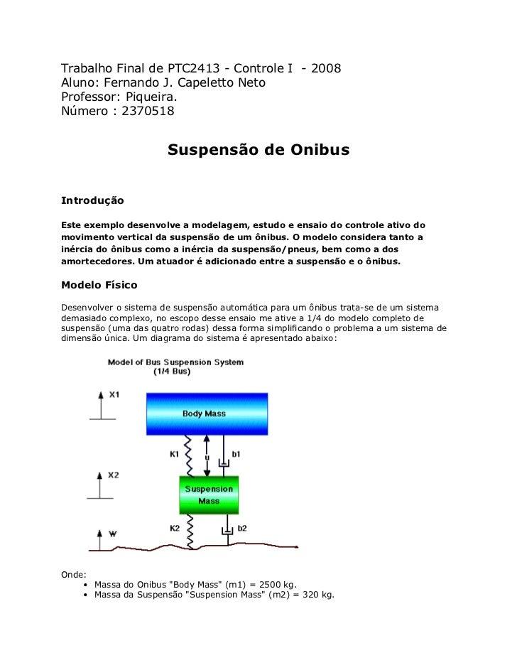 Trabalho Final de PTC2413 - Controle I - 2008Aluno: Fernando J. Capeletto NetoProfessor: Piqueira.Número : 2370518        ...