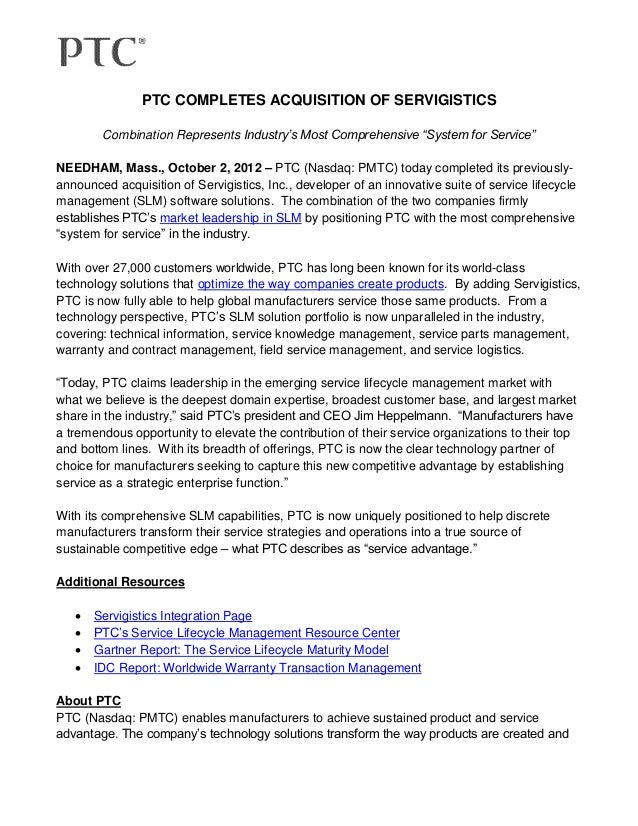 """PTC COMPLETES ACQUISITION OF SERVIGISTICS        Combination Represents Industry's Most Comprehensive """"System for Service""""..."""