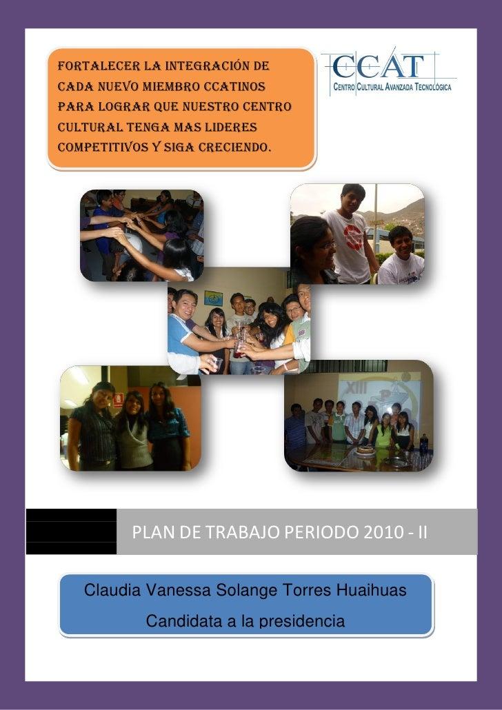 Fortalecer la integración de cada nuevo miembro ccatinos para lograr que nuestro centro cultural tenga mas lideres competi...