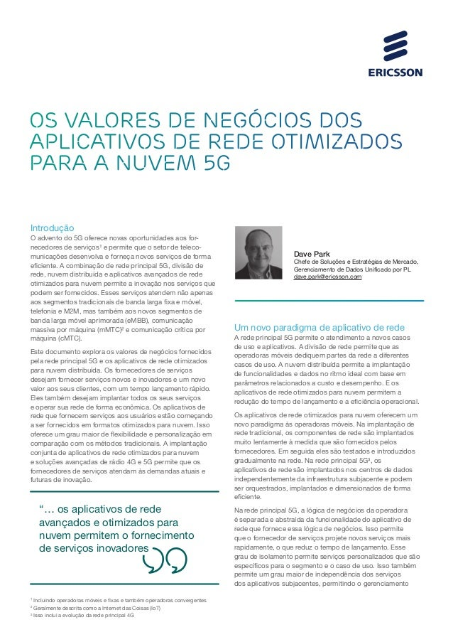 OS VALORES DE NEGÓCIOS DOS APLICATIVOS DE REDE OTIMIZADOS PARA A NUVEM 5G Introdução O advento do 5G oferece novas oportun...