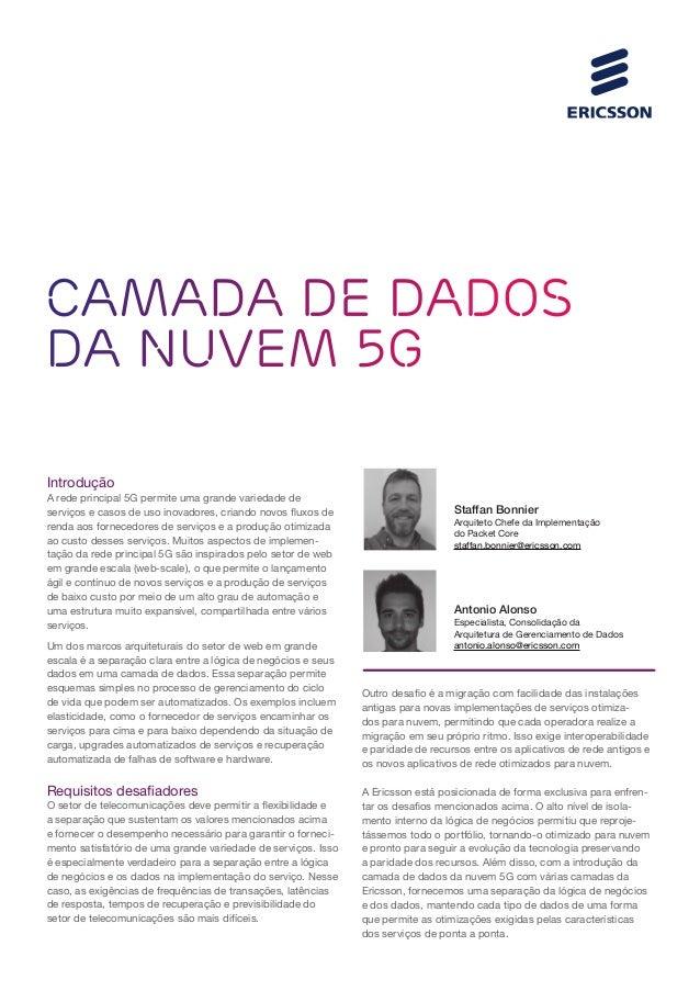Camada de dados da nuvem 5G Introdução A rede principal 5G permite uma grande variedade de serviços e casos de uso inovado...