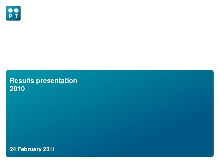 Results presentation2010<br />24 February 2011<br />