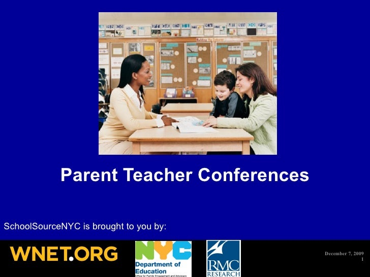 Parent Teacher Conferences SchoolSourceNYC is brought to you by: