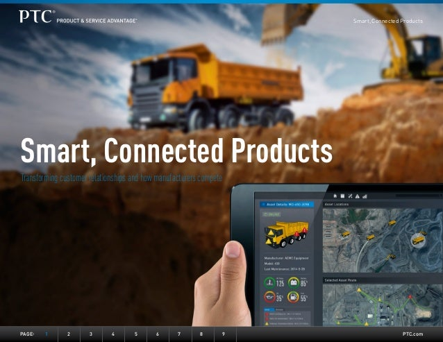 PTC.com  Smart, Connected Products  Transforming customer relationships and how manufacturers compete  PAGE: 1 2 3 4 5 6 7...