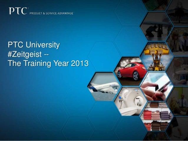 PTC University #Zeitgeist -The Training Year 2013