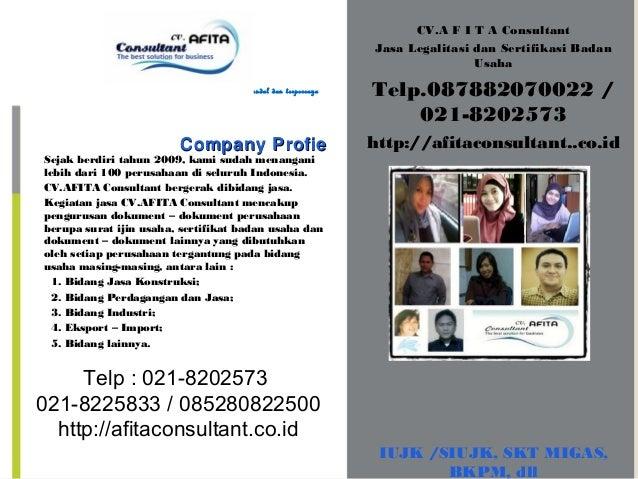 CV.A F I T A Consultant Jasa Legalitasi dan Sertifikasi Badan Usaha Murah, handal dan terpercaya  Company Profie  Telp.087...