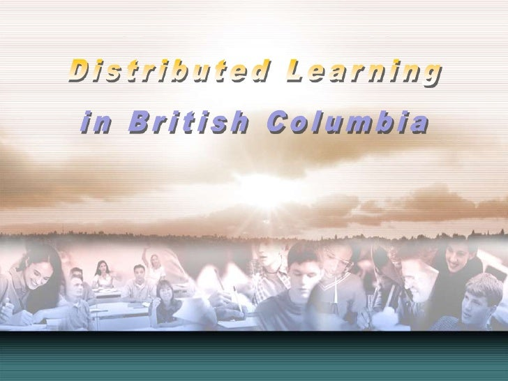 Distributed Learning<br />in British Columbia<br />