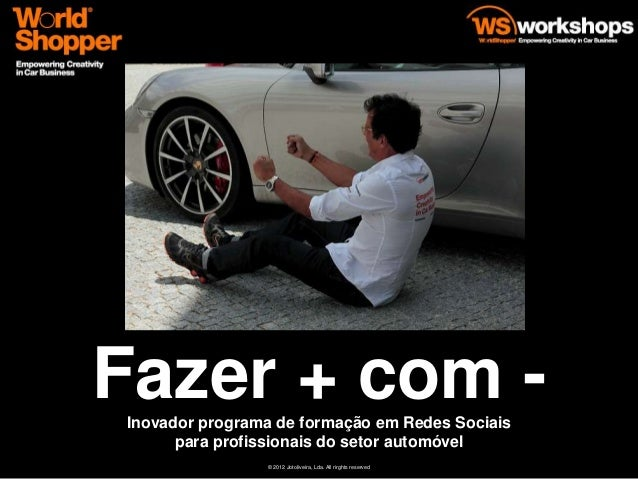 Fazer + com - Inovador programa de formação em Redes Sociais       para profissionais do setor automóvel                 ©...