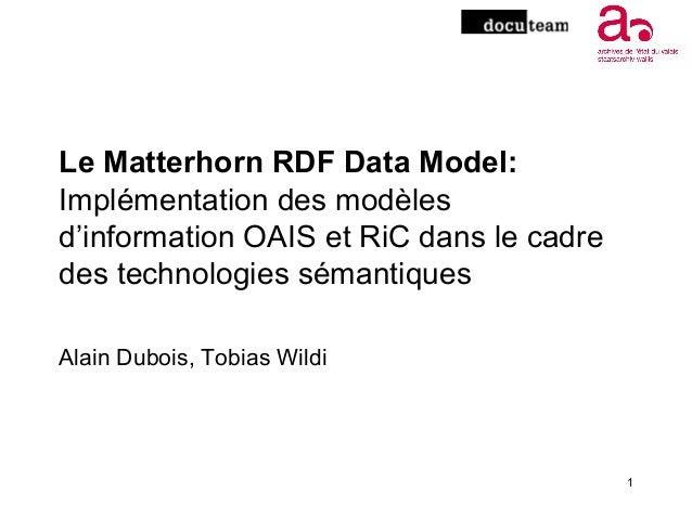Le Matterhorn RDF Data Model: Implémentation des modèles d'information OAIS et RiC dans le cadre des technologies sémantiq...