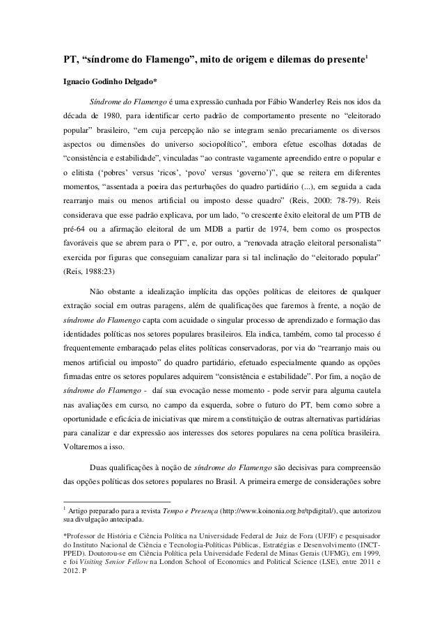 """PT, """"síndrome do Flamengo"""", mito de origem e dilemas do presente1 Ignacio Godinho Delgado* Síndrome do Flamengo é uma expr..."""