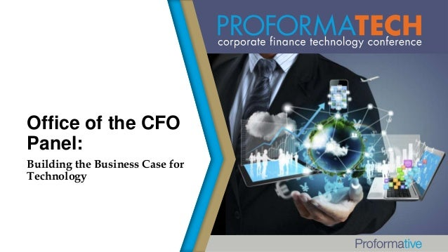 Office of the CFO Panel: Building the Business Case for Technology