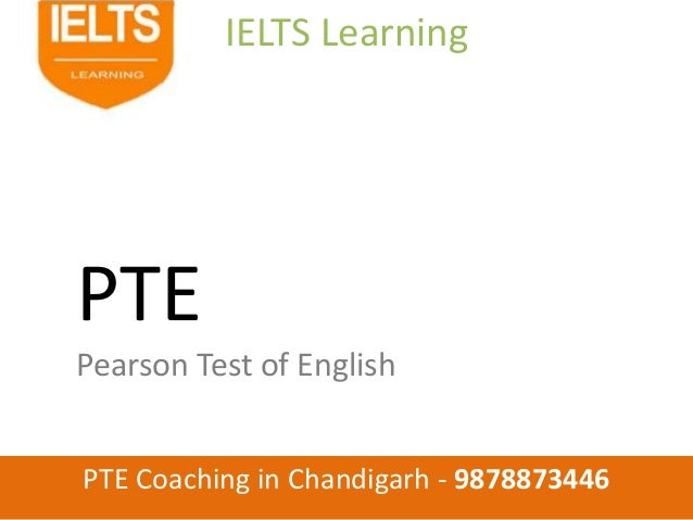 IELTS Learning PTE Coaching in Chandigarh - 9878873446 PTE Pearson Test of English