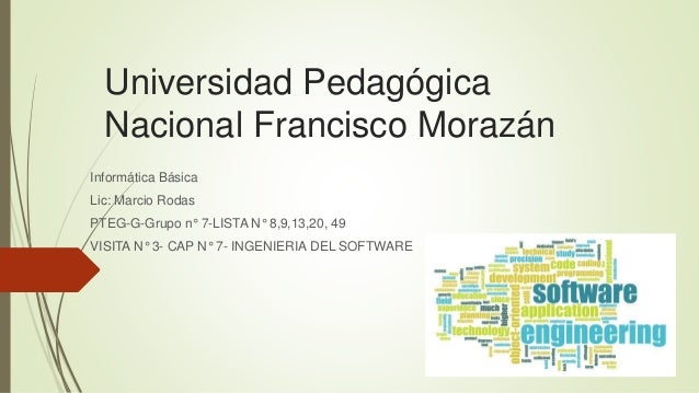 Universidad Pedagógica Nacional Francisco Morazán Informática Básica Lic: Marcio Rodas PTEG-G-Grupo n° 7-LISTA N° 8,9,13,2...